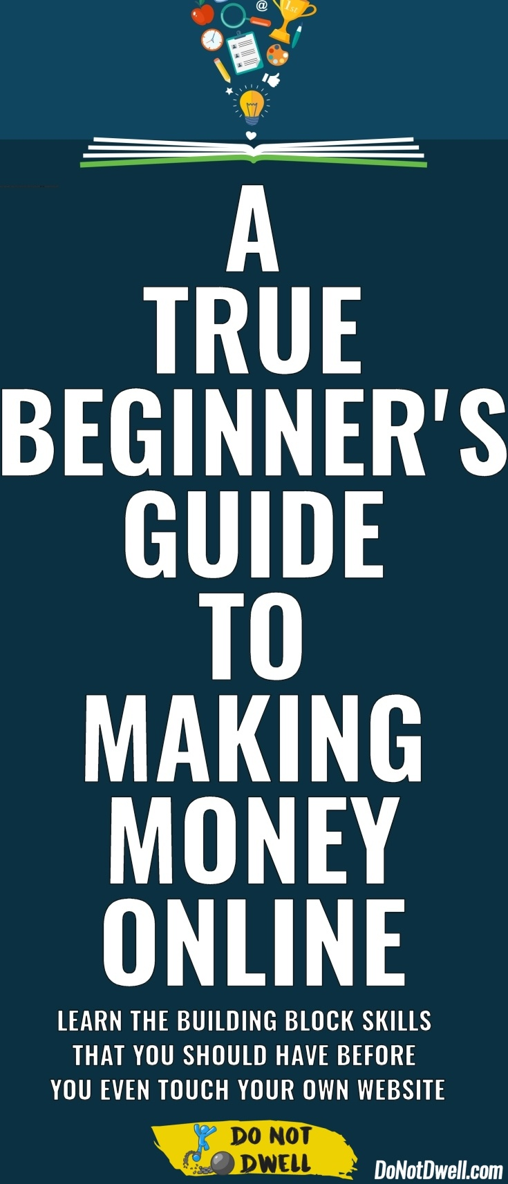 A True Beginner's Guide: How to Make Money Online