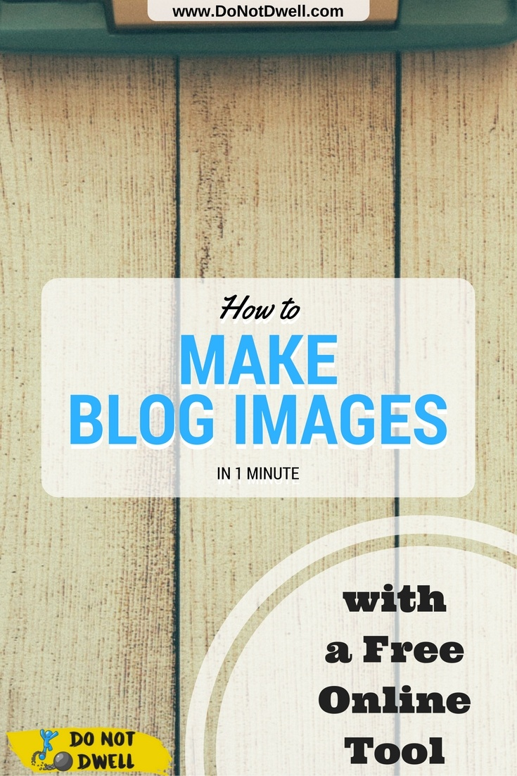 How to Make Images for Your Blog Posts in 1 minute