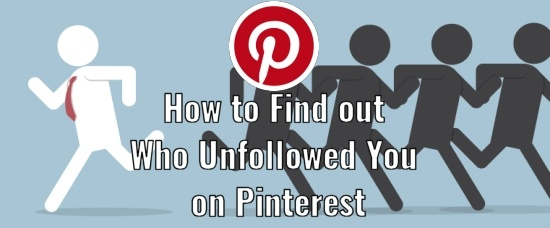 How to Find out Who Unfollowed You on Pinterest