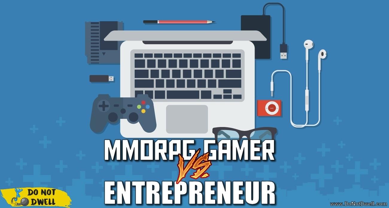 mmorpg gamer vs entrepreneur