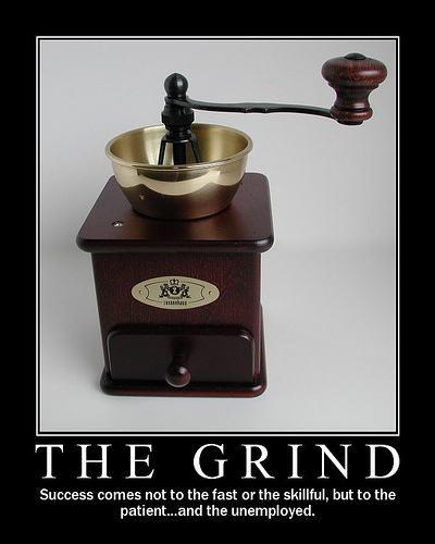 grinding sucks