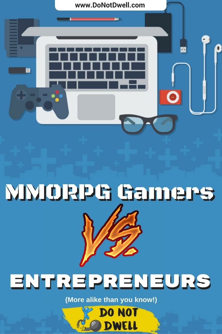 MMORPG Gamers vs Entrepreneurs - More Alike Than You Know: This gaming post is setup to show the similarities that players of popular online MMO games like World of Warcraft (WoW), League of Legends, Final Fantasy XIV, Minecraft, The Elder Scrolls, have in common with entrepreneurs that make their money online working from home. The post does contain some memes and art just to add some humor for you funny characters. Sadly, I didn't include any cosplay or gamer girls.