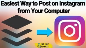 1 Easy Way to Post on Instagram from Your Computer