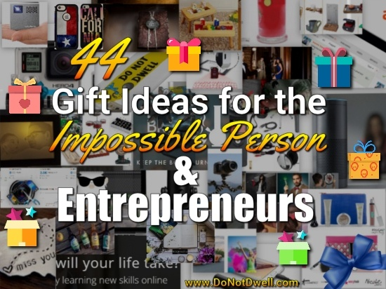 Gift Ideas for The Impossible Person & Entrepreneurs!